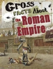 Gross Facts about the Roman Empire Cover Image