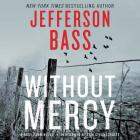 Without Mercy: A Body Farm Novel (Body Farm Novels (Audio) #10) Cover Image
