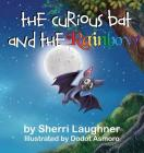 The Curious Bat and The Rainbow Cover Image
