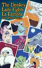 The Donkey Lady Fights La Llorona and Other Stories / La Senora Asno Se Enfrenta a la Llorona Y Otros Cuentos Cover Image