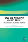 Cave and Worship in Ancient Greece: New Approaches to Landscape and Ritual Cover Image