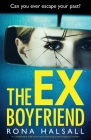 The Ex-Boyfriend: A completely addictive and shocking psychological thriller Cover Image