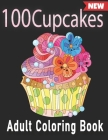 100 Cupcakes Adult Coloring Book Cover Image