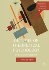 Outline of Theoretical Psychology: Critical Investigations (Palgrave Studies in the Theory and History of Psychology) Cover Image