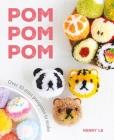 POM POM POM: Over 50 Mini Pompoms to Make Cover Image