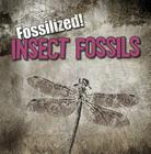 Insect Fossils (Fossilized! (Gareth Stevens)) Cover Image