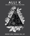 Velvet Coloring Posters: Modern Floral Frameable Wall Art Cover Image
