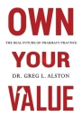 Own Your Value: The Real Future of Pharmacy Practice Revealed Cover Image