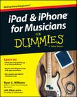 iPad and iPhone for Musicians for Dummies Cover Image