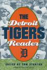 The Detroit Tigers Reader Cover Image