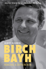Birch Bayh: Making a Difference Cover Image