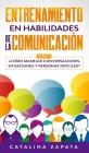 Entrenamiento en habilidades de la comunicación: 2 EN 1: ¿Cómo manejar conversaciones, situaciones y personas difíciles? Cover Image