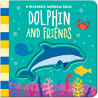 Dolphin And Friends (Peekaboo Window Books) Cover Image