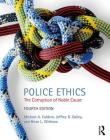 Police Ethics: The Corruption of Noble Cause Cover Image