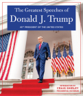 The Greatest Speeches of President Donald J. Trump Cover Image