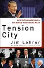 Tension City: Inside the Presidential Debates Cover Image