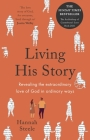 Living His Story: Revealing the extraordinary love of God in ordinary ways: The Archbishop of Canterbury's Lent Book 2021 Cover Image
