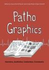 Pathographics: Narrative, Aesthetics, Contention, Community (Graphic Medicine #20) Cover Image