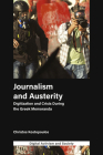 Journalism and Austerity: Digitization and Crisis During the Greek Memoranda (Digital Activism and Society: Politics) Cover Image