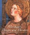 Merchants, Princes and Painters: Silk Fabrics in Italian and Northern Paintings, 1300-1550 Cover Image