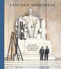 Lincoln Memorial: The Story and Design of an American Monument Cover Image