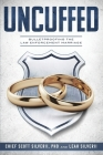 Uncuffed: Bulletproofing the Law Enforcement Marriage Cover Image