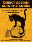 Direct Action Gets the Goods: A Graphic History of the Strike in Canada Cover Image