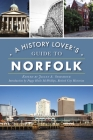 A History Lover's Guide to Norfolk (History & Guide) Cover Image