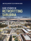 Case Studies in Retrofitting Suburbia: Urban Design Strategies for Urgent Challenges Cover Image
