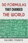 50 Formulas that Changed the World Cover Image