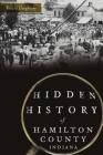 Hidden History of Hamilton County, Indiana Cover Image