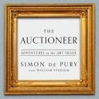 The Auctioneer Lib/E: Adventures in the Art Trade Cover Image
