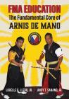 FMA Education: The Fundamental Core of Arnis de Mano Cover Image