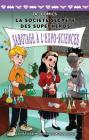 Sabotage A l'Expo-Sciences = Science Fair Crisis Cover Image