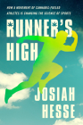 Runner's High: How a Movement of Cannabis-Fueled Athletes Is Changing the Science of Sports Cover Image