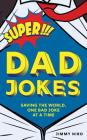Super Dad Jokes: Saving the World, One Bad Joke at a Time Cover Image