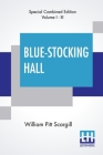 Blue-Stocking Hall (Complete): Complete Edition Of Three Volumes, Vol. I. - III. Cover Image