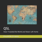 Qsl: How I Traveled the World and Never Left Home Cover Image