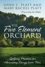 The Five Element Orchard: QiGong Practices for Harvesting Energy from Trees Cover Image