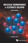 Molecular Thermodynamics of Electrolyte Solutions (Second Edition) Cover Image