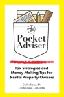 The Pocket Adviser: Tax Strategies and Money Making Tips for Rental Property Owners Cover Image