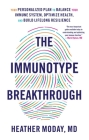 The Immunotype Breakthrough: Your Personalized Plan to Balance Your Immune System, Optimize Health, and Build Lifelong Resilience Cover Image