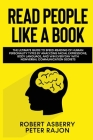 Read People Like a Book: The ultimate guide to speed-reading of human personality types by analyzing facial expressions, body language, and Win Cover Image