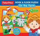 Fisher-Price Book & Floor Puzzle: On the Farm: 24 giant puzzle pieces! (Fisher-Price Book & Floor Puzzles) Cover Image