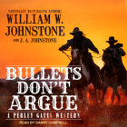 Bullets Don't Argue (Perley Gates Western #3) Cover Image