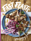 Fast Feasts: Quick, Easy Recipes with a Middle-Eastern Twist Cover Image