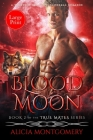 Blood Moon (Large Print): A Werewolf Shifter Paranormal Romance Cover Image