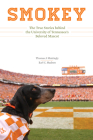 Smokey: The True Stories behind the University of Tennessee's Beloved Mascot Cover Image