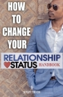 How To Change Your Relationship Status Handbook Cover Image