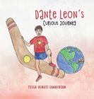 Dante Leon's Curious Journey: A boys' anatomy and puberty book Cover Image